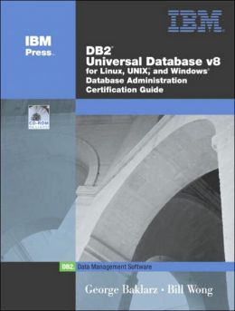 DB2 Universal Database V8.1 for Linux, UNIX, and Windows Database Administration Certification Guide, Fifth Edition