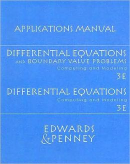 Differential Equations and Boundary Value Problems/Differential Equations Applications Manual: Computing and Modeling