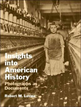 Insights into American History: Photographs as Documents