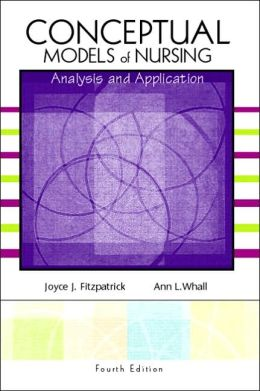 Conceptual Models of Nursing : Analysis and Application