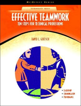 Effective Teamwork : Ten Steps for Technical Professions