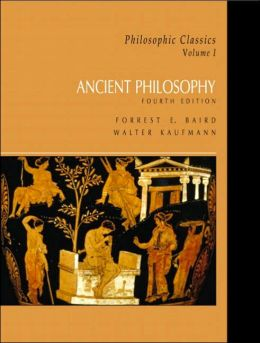 Philosophic Classics, Volume I: Ancient Philosophy
