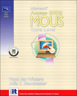 Prentice Hall Test Prep Series: Microsoft Access 2002 MOUS Core Level