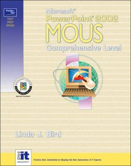 Prentice Hall Test Prep Series: Microsoft PowerPoint 2002 MOUS Comprehensive