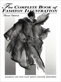 The Complete Book of Fashion Illustration
