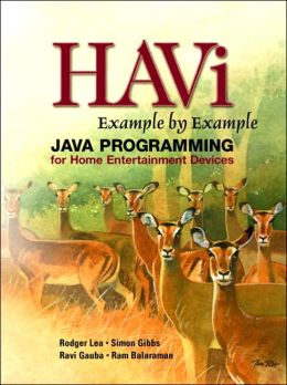 HAVi Example By Example : Java Programming for Home Entertainment Devices