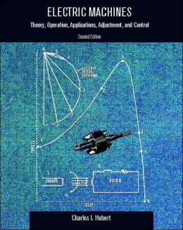 Electric Machines: Theory, Operating Applications, and Controls