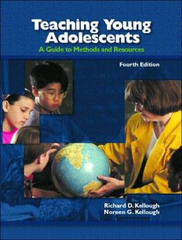 Teaching Young Adolescents: A Guide to Methods and Resources