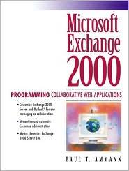 Microsoft Exchange 2000: Programming Collaborative Web Applications
