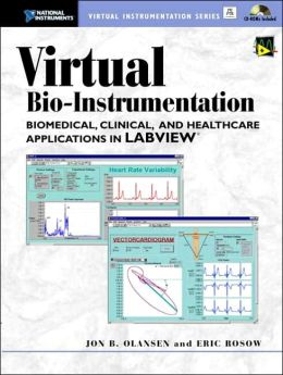 Virtual Bio-Instrumentation : Biomedical, Clinical, and Healthcare Applications in LabVIEW