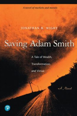 Saving Adam Smith: A Tale of Wealth, Transformation, and Virtue
