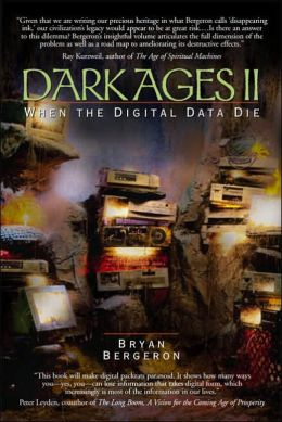Dark Ages II : When the Digital Data Die