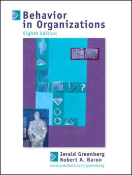 Behavior in Organizations: Understanding and Managing the Human Side of Work