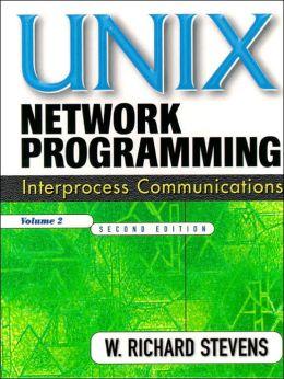 UNIX Network Programming, Volume 2: Interprocess Communications