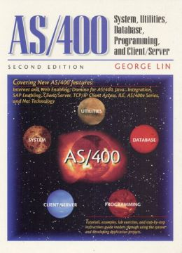 AS/400: System, Utilities, Database, and Programming