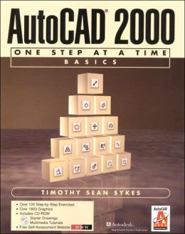 AutoCAD 2000: One Step at a Time - Basics with Cdrom