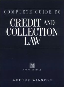 Complete Guide to Credit & Collection Law 2nd Edition