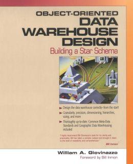 Object-Oriented Data Warehouse Design: Building A Star Schema
