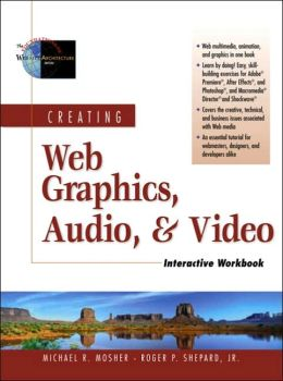 Creating Web Graphics, Audio, and Video Interactive Workbook