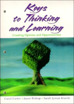 Keys to Thinking and Learning: Creating Options and Opportunities