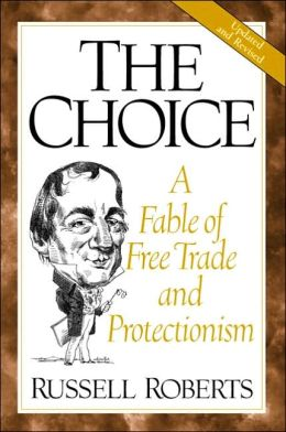 The Choice: A Fable Free Trade and Protectionism