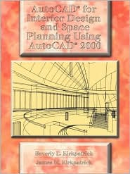 AutoCAD for Interior Design and Space Planning Using AutoCAD 2000