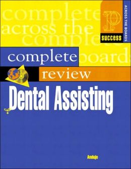 Dental Assisting Complete Review