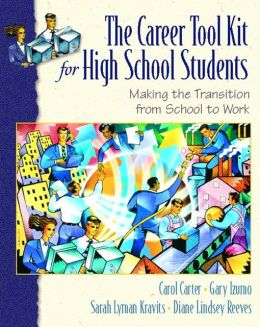 The Career ToolKit for High School Students : Making the Transition from School to Work