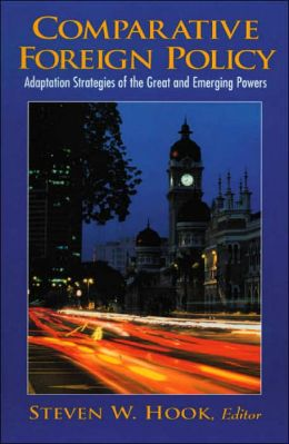 Comparative Foreign Policy: Adaptation Strategies of the Great and Emerging Powers
