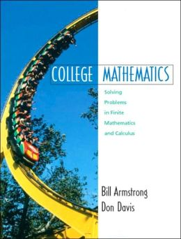 College Mathematics: Solving Problems in Finite Mathematics and Calculus