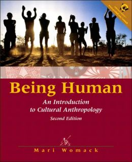 Being Human : An Introduction to Cultural Anthropology