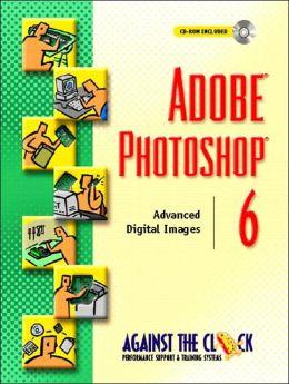 Adobe Photoshop 6: Advanced Digital Images