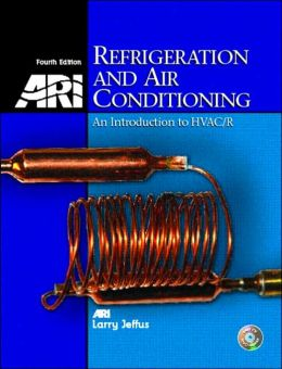 Refrigeration and Air Conditioning: An Introduction to HVAC/R