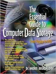 The Essential Guide to Computer Data Storage : From Floppy to DVD