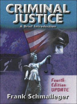 Criminal Justice: A Brief Introduction, Update
