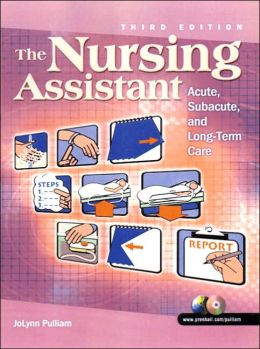 The Nursing Assistant: Acute, Subacute and Long-Term Care