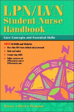 LPN/LVN Student Nurse Handbook: Core Concepts and Essential Skills