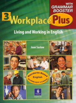 Workplace Plus 3 with Grammar Booster Joan M. Saslow and Tim Collins