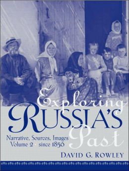 Exploring Russia's Past: Narrative, Sources, Images since 1856