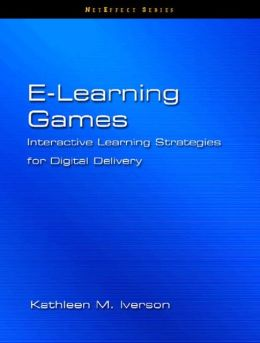 E-Learning Games: Interactive Learning Strategies for Digital Delivery