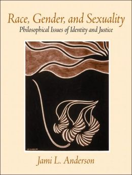 Race, Gender, and Sexuality: Philosophical Issues of Identity and Justice
