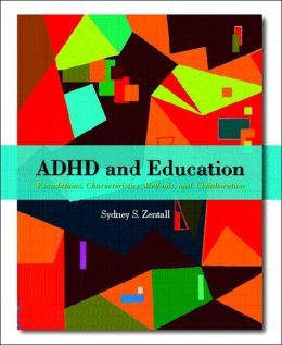 ADHD and Education: Foundations, Characteristics, Methods, and Collaboration