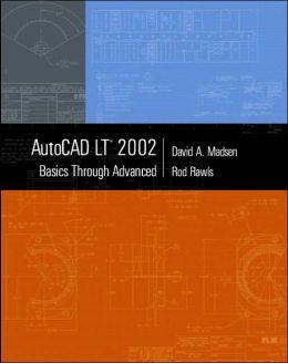 AutoCAD LT 2002: Basics Through Advanced