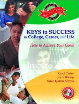 Keys to Success in College, Career and Life, Brief