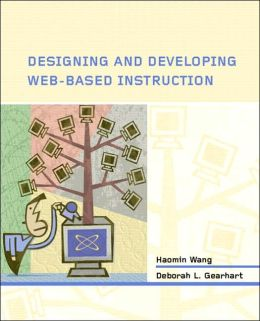 Designing and Developing Web-Based Instruction