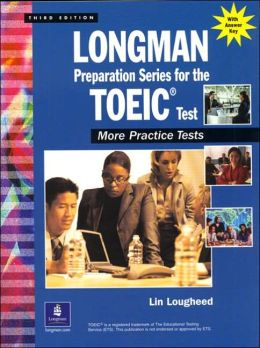 Longman Preparation Series for the TOEIC Test: More Practice Tests