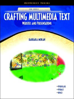 Crafting Multimedia Text: Websites and Presentations