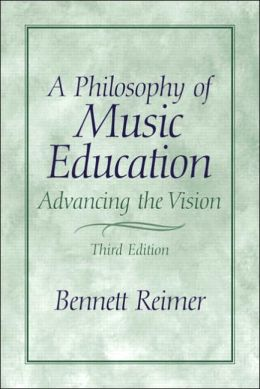 A Philosophy of Music Education: Advancing the Vision