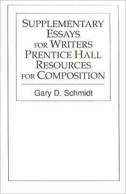 Supplementary Essays for Writers: Prentice Hall Resources for Composition