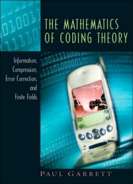 The Mathematics of Coding Theory